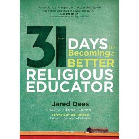31 Days to Becoming a Better Religious Educator - by  Jared Dees (Paperback) - image 1 of 1