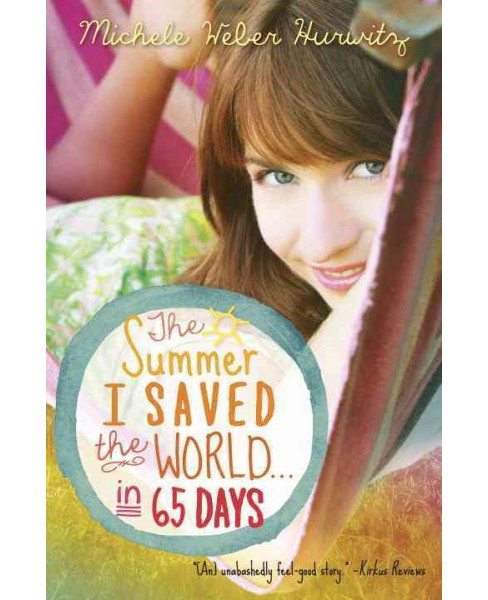 Summer I Saved the World... in 65 Days (Paperback) (Michele Weber Hurwitz) - image 1 of 1