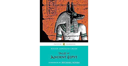 Tales of Ancient Egypt (Paperback) (Roger Lancelyn Green) - image 1 of 1