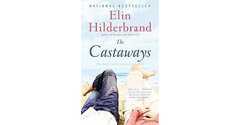 The Castaways ( The Parasol Protectorate) (Reprint) (Paperback) by Elin Hilderbrand - image 1 of 1