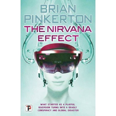 The Nirvana Effect - (Fiction Without Frontiers) by  Brian Pinkerton (Hardcover)