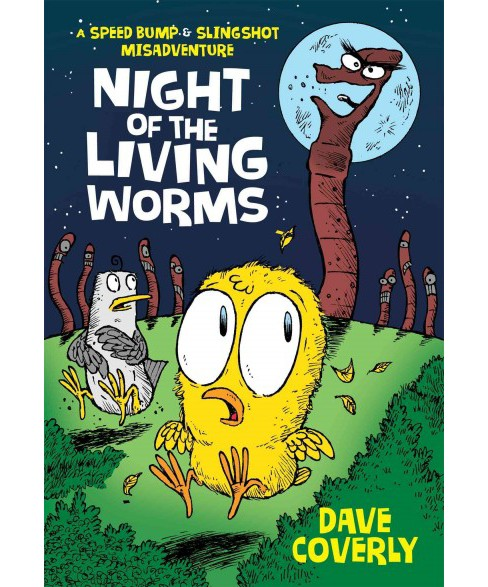 Night of the Living Worms : A Speed Bump & Slingshot Misadventure (Hardcover) (Dave Coverly) - image 1 of 1