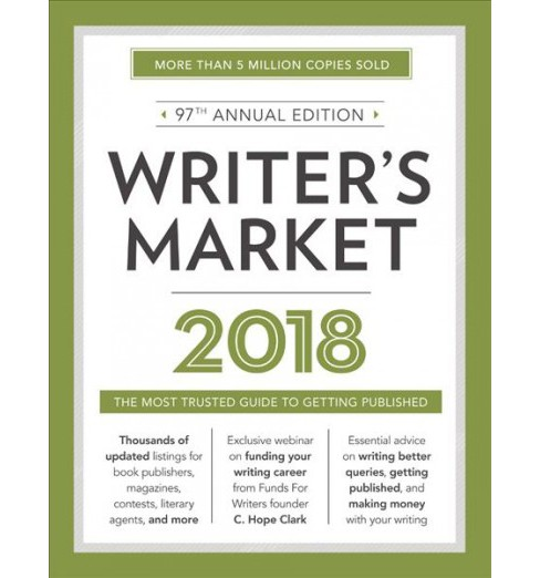 Writer's Market 2018 : The Most Trusted Guide to Getting Published -  (Paperback) - image 1 of 1