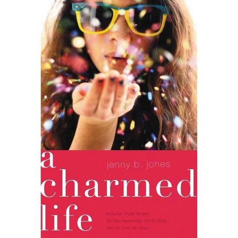 A Charmed Life - by  Jenny B Jones (Paperback) - image 1 of 1