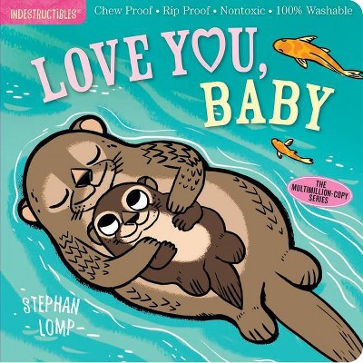 Indestructibles: Love You, Baby - (Paperback)- by Stephan Lomp