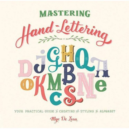 Mastering Hand-Lettering - by  Mye de Leon (Hardcover) - image 1 of 1