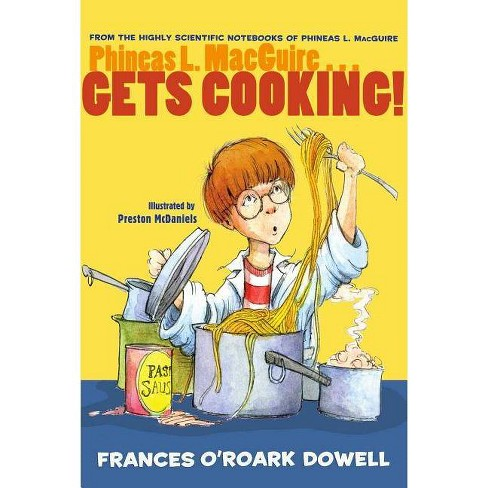 Phineas L. Macguire... Gets Cooking! - (From the Highly Scientific Notebooks of Phineas L. Macguire) - image 1 of 1