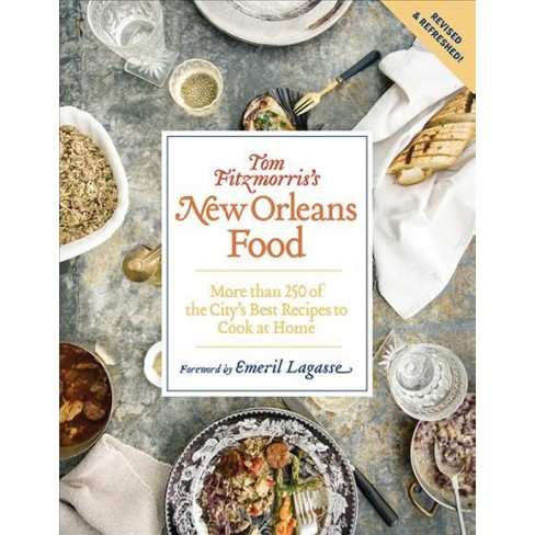 Tom Fitzmorriss New Orleans Food More Than 250 Of The Citys Best