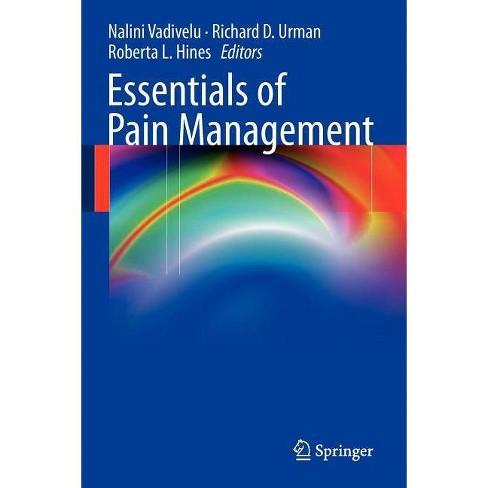 Essentials of Pain Management - by  Nalini Vadivelu & Richard D Urman & Roberta L Hines (Paperback) - image 1 of 1