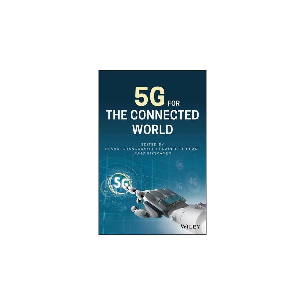 5g for the Connected World - by Devaki Chandramouli & Rainer Liebhart & Juho Pirskanen (Hardcover)