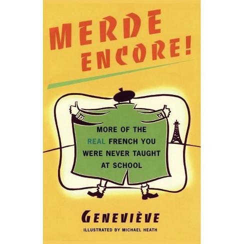 Merde Encore! - (Sexy Slang) by  Genevieve (Paperback) - image 1 of 1