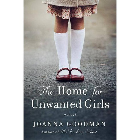 Home for Unwanted Girls -  by Joanna Goodman (Paperback) - image 1 of 1