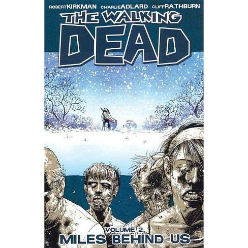 The Walking Dead Volume 2: Miles Behind Us - (Walking Dead (6 Stories)) by  Robert Kirkman (Paperback) - image 1 of 1