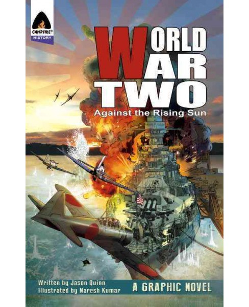 World War Two : Against the Rising Sun (Paperback) (Jason Quinn) - image 1 of 1
