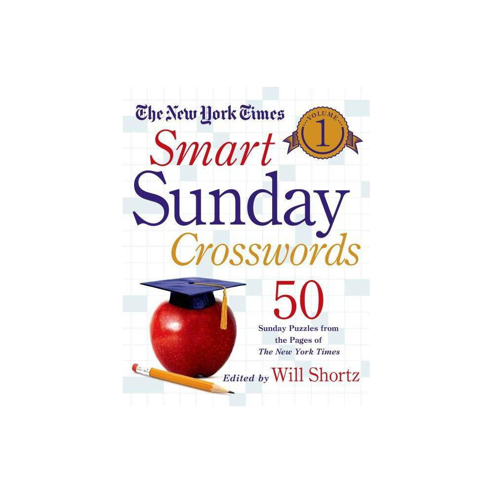 The New York Times Smart Sunday Crosswords Volume 1 By Will Shortz Spiral Bound