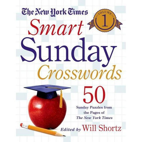 The New York Times Smart Sunday Crosswords, Volume 1 - by  Will Shortz (Spiral_bound) - image 1 of 1