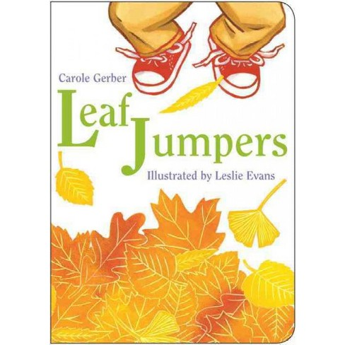 Leaf Jumpers - by  Carole Gerber (Board_book) - image 1 of 1