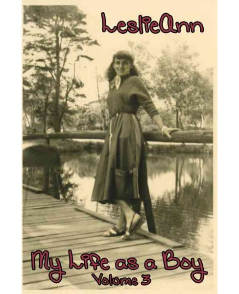 LeslieAnn My Life As a Boy (Vol 3) (Paperback) (E. J. Gold) - image 1 of 1