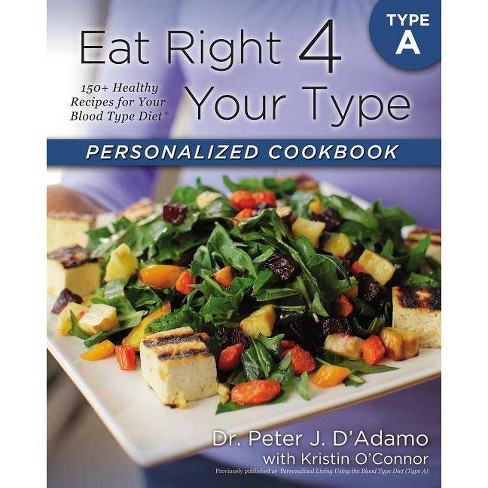 Eat Right 4 Your Type Personalized Cookbook Type a - by  Peter J D'Adamo & Kristin O'Connor (Paperback) - image 1 of 1