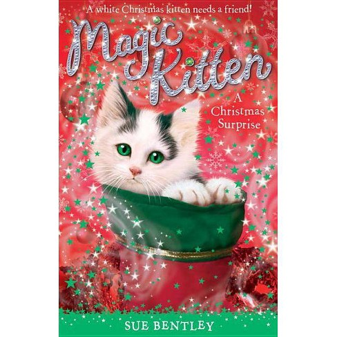 A Christmas Surprise - (Magic Kitten) by  Sue Bentley (Paperback) - image 1 of 1