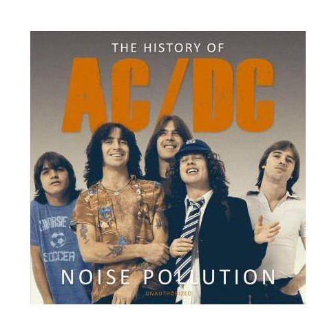 AC & DC - Noise Pollution: The History Of: Unauthorized (CD) - image 1 of 1