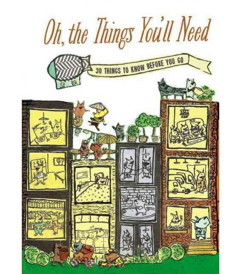 Oh, the Things You'll Need (Hardcover) - image 1 of 1