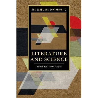 The Cambridge Companion to Literature and Science - (Cambridge Companions to Literature) by  Steven Meyer (Paperback)