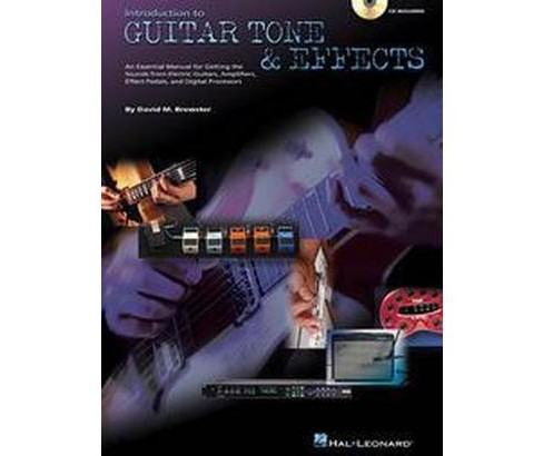 Introduction to Guitar Tone & Effects : An Essential Manual for Getting the Best Sounds from Electric - image 1 of 1