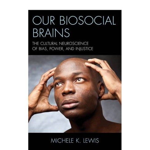 Our Biosocial Brains - by  Michele K Lewis (Hardcover) - image 1 of 1