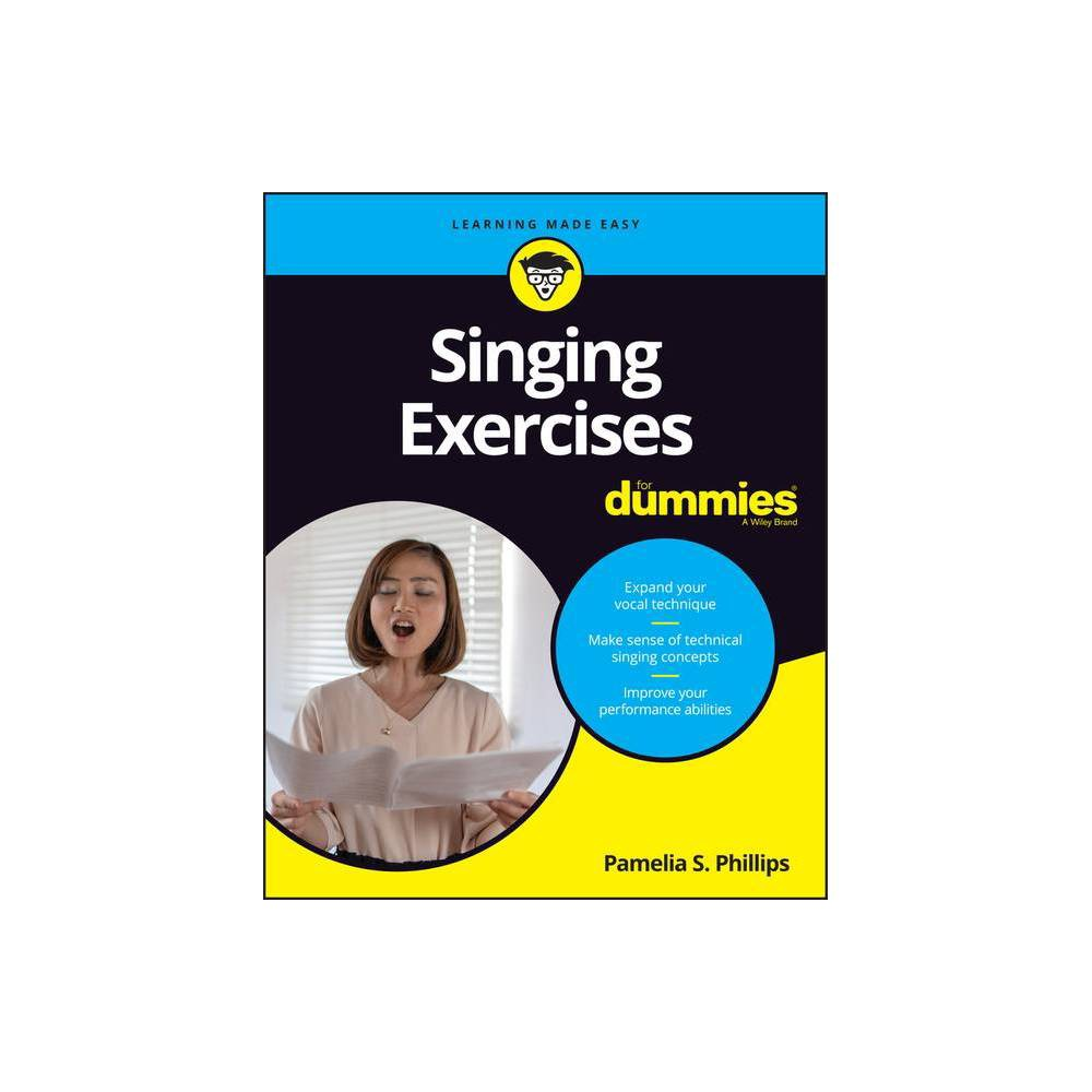Singing Exercises For Dummies By Pamelia S Phillips Paperback