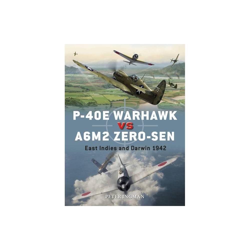 P 40e Warhawk Vs A6m2 Zero Sen Duel By Peter Ingman Paperback