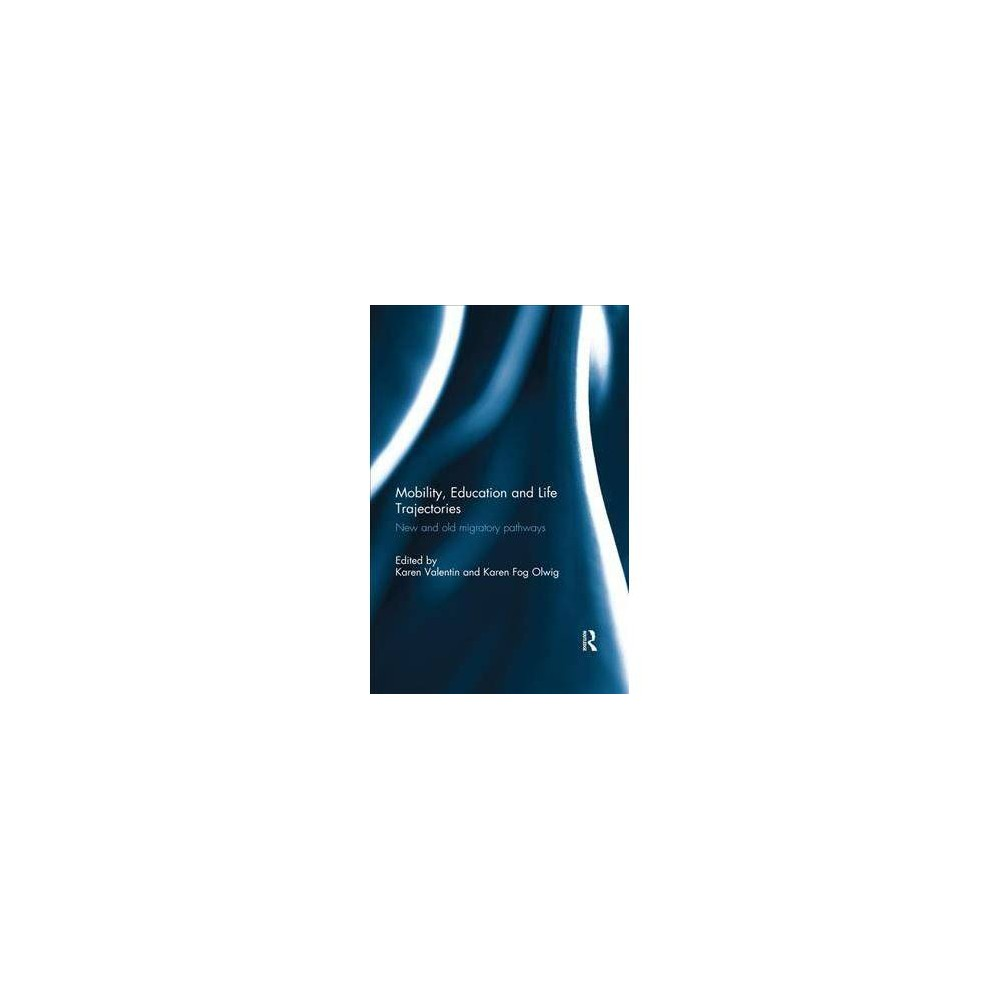 Mobility, Education and Life Trajectories - by Karen Valentin (Paperback)