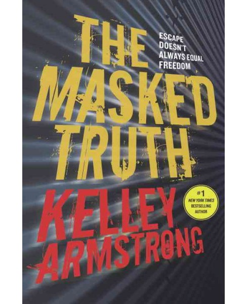 Masked Truth (Reprint) (Paperback) (Kelley Armstrong) - image 1 of 1