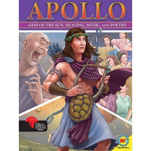 Apollo God of the Sun, Healing, Music, and Poetry - (Gods and Goddesses of Ancient Rome) (Paperback) - image 1 of 1