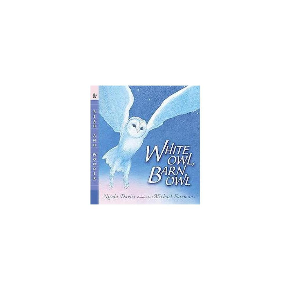White Owl, Barn Owl (Reprint) (Paperback) (Nicola Davies)