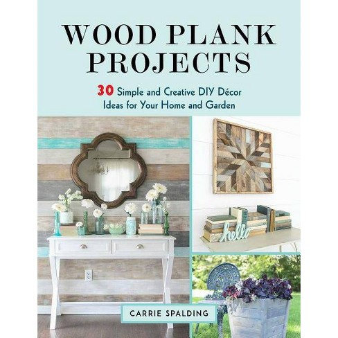 Wood Plank Projects - by  Carrie Spalding (Paperback) - image 1 of 1