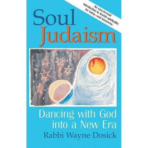 Soul Judaism - by  Wayne Dosick (Paperback) - image 1 of 1