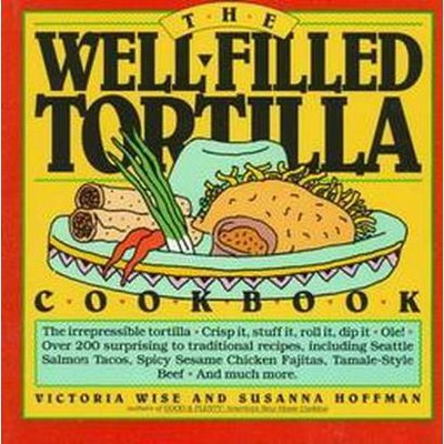 Well-Filled Tortilla Cookbook (Paperback)(Victoria Wise)