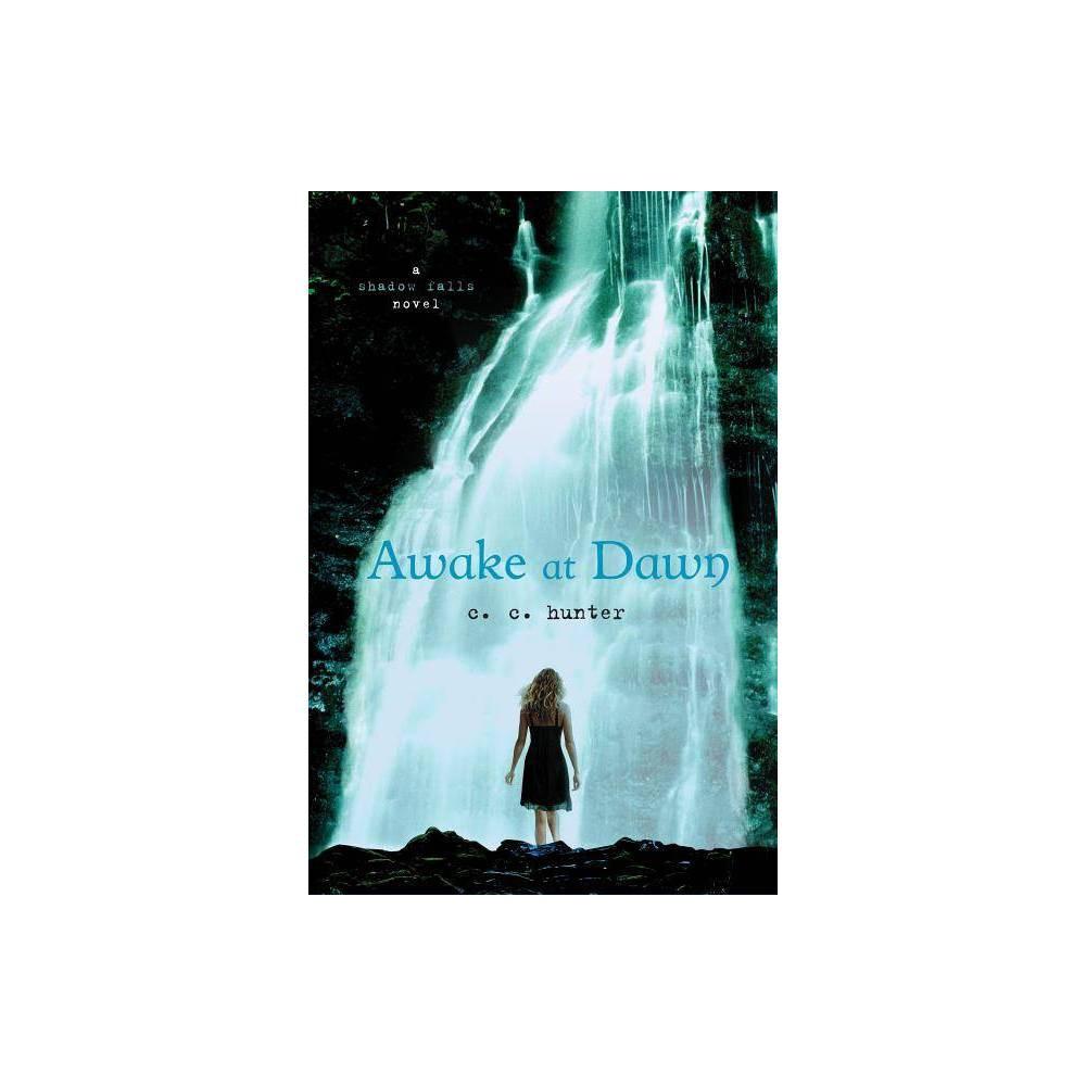 Awake At Dawn Shadow Falls Paperback By C C Hunter