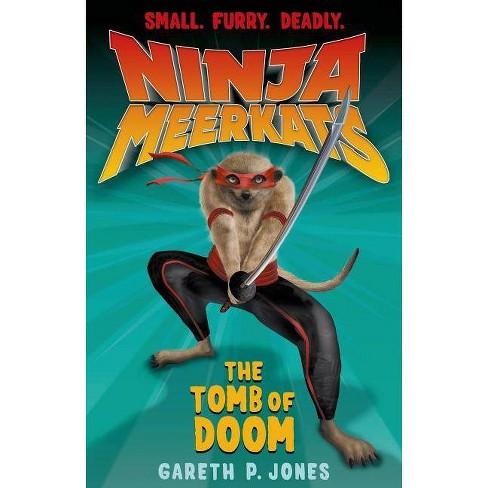 Ninja Meerkats (#5): The Tomb of Doom - by  Gareth P Jones (Paperback) - image 1 of 1