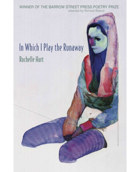 In Which I Play the Runaway (Paperback) (Rochelle Hurt) - image 1 of 1