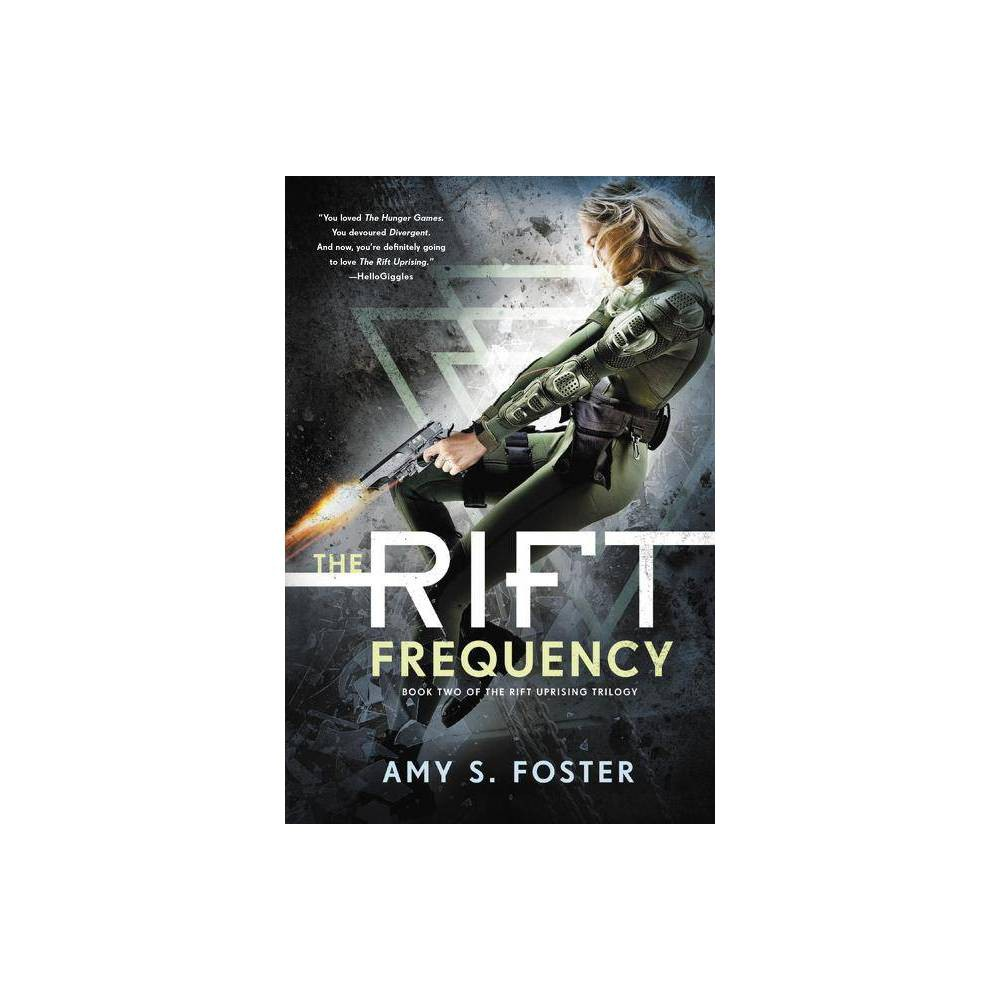 The Rift Frequency Rift Uprising Trilogy By Amy S Foster Paperback