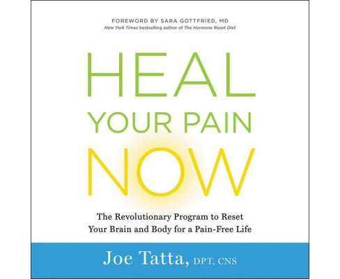 Heal Your Pain Now : The Revolutionary Program to Reset Your Brain and Body for a Pain-Free Life - image 1 of 1