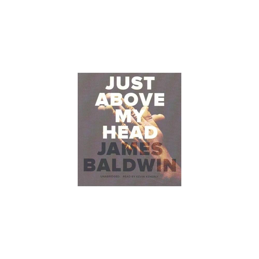 Just Above My Head (Unabridged) (CD/Spoken Word) (James Baldwin)