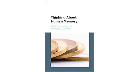 Thinking About Human Memory (Hardcover) (Michael S. Humphreys) - image 1 of 1