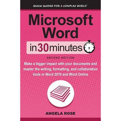 Microsoft Word In 30 Minutes (Second Edition) - 2nd Edition by  Angela Rose (Paperback)