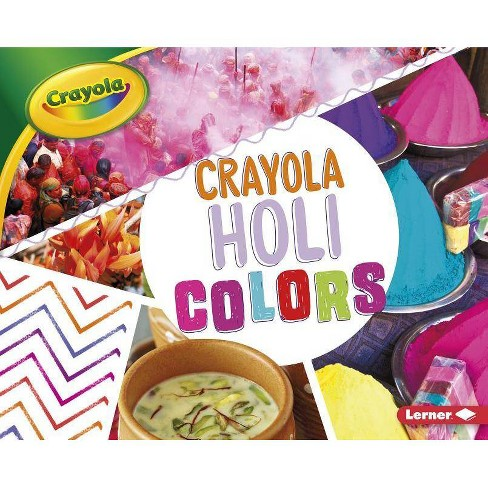 Crayola: Holi Colors - (Crayola (R) Holiday Colors) by  Robin Nelson (Hardcover) - image 1 of 1