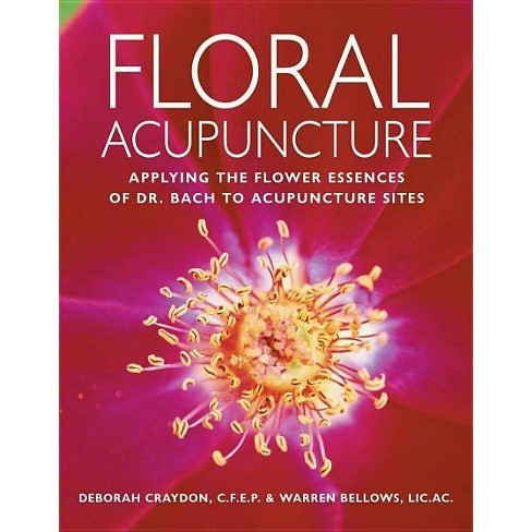 Floral Acupuncture - by  Warren Bellows (Paperback) - image 1 of 1
