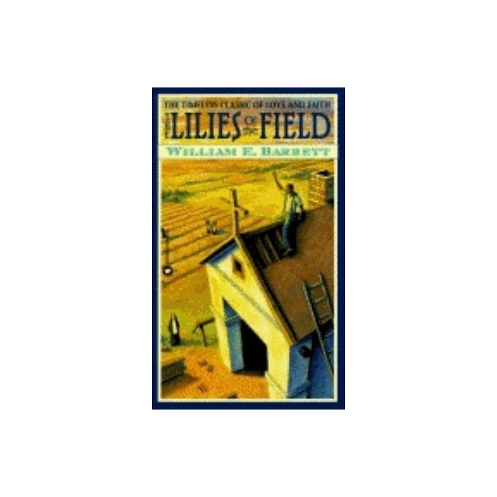 The Lillies Of The Field By William E Barrett Paperback