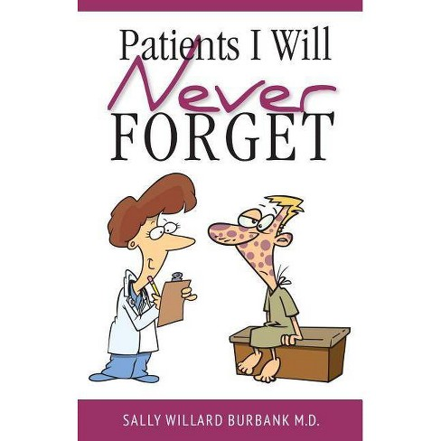 Patients I Will Never Forget - by  Sally Burbank (Paperback) - image 1 of 1